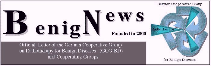 BenigNews -- Official Letter of the German Cooperative Group on Radiotherapy for Benign Diseases (GCG-BD) and Cooperating Groups